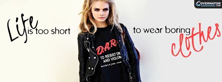 Life Is Too Short To Wear Boring Clothes Facebook Cover