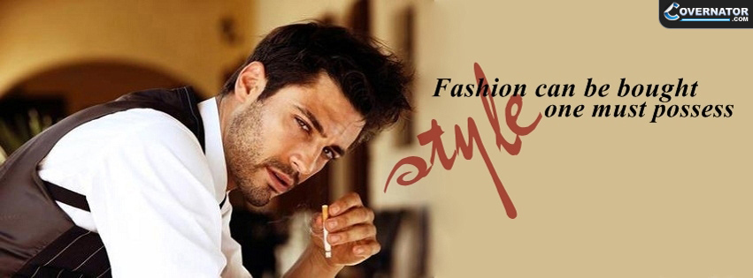 fashion can be bought, style one must posses Facebook cover