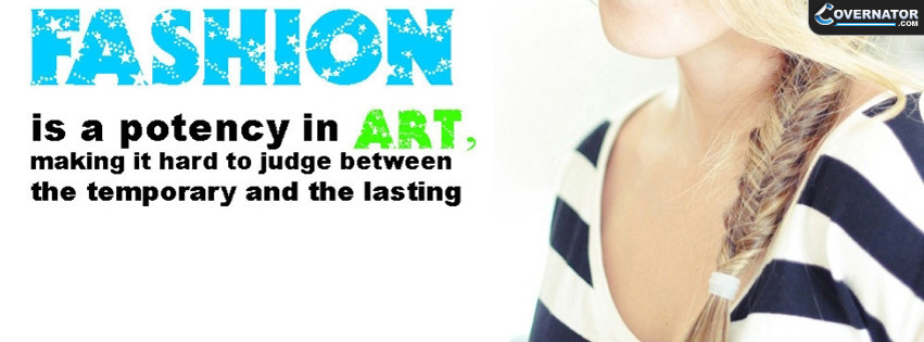 fashion is a potency in art... Facebook cover