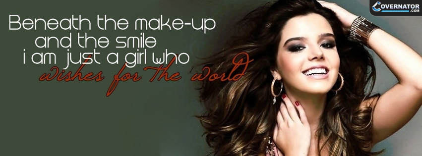 Beneath The Make-Up And Smile I Am Just A Girl Who Wishes For The World Facebook Cover