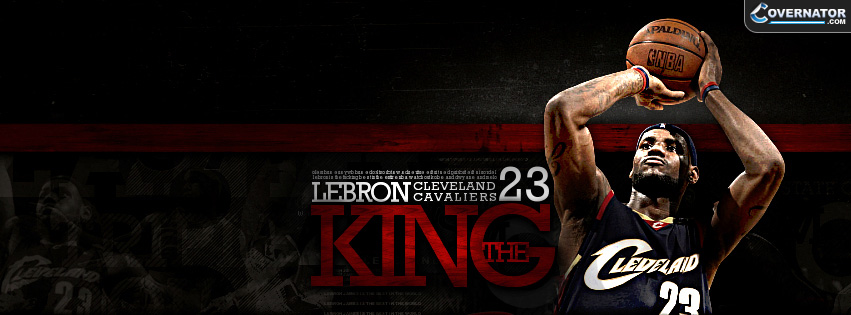 The King LeBron James Facebook Cover