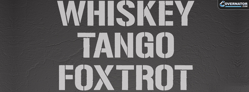 Whiskey Tango FoxTrot Facebook cover