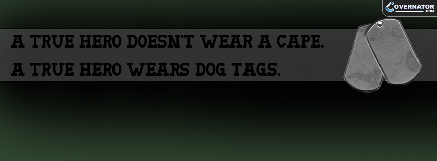 a true hero doesn't wear a cape. Facebook cover
