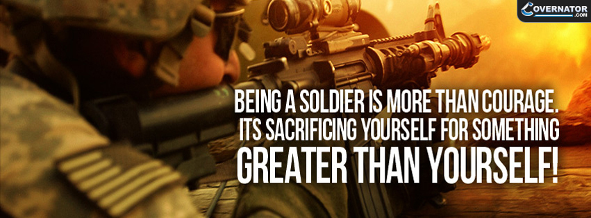 being a soldier is more than courage Facebook cover