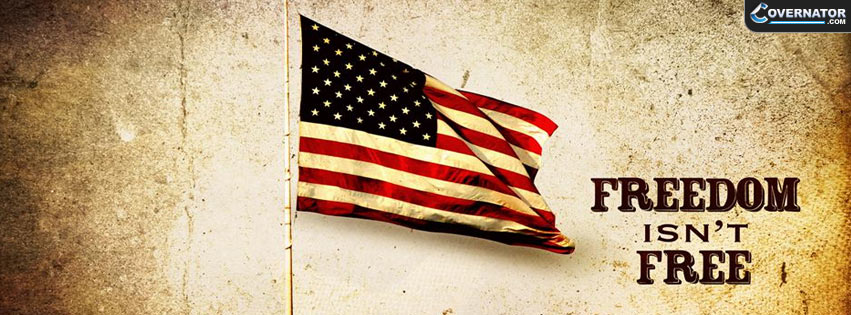 Freedom Isn't Free Facebook Cover