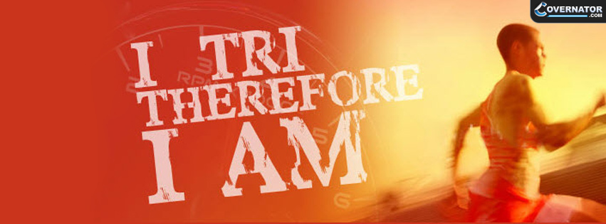 I Tri Therefore I Am Facebook Cover