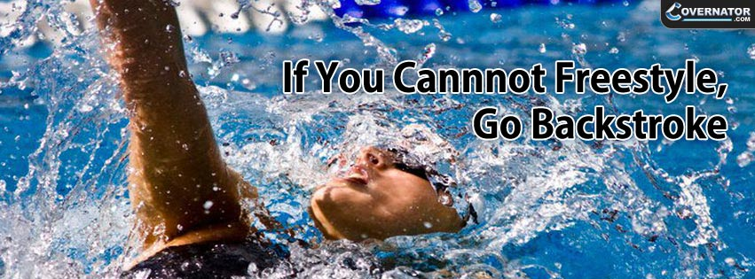 if you cannnot freestyle, go backstroke Facebook cover