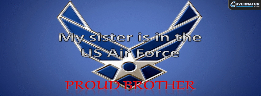 My Sister Is In The US Air Force Facebook Cover