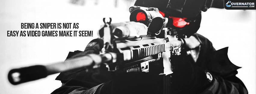 being a sniper is not as easy as video games make it seem ! Facebook cover