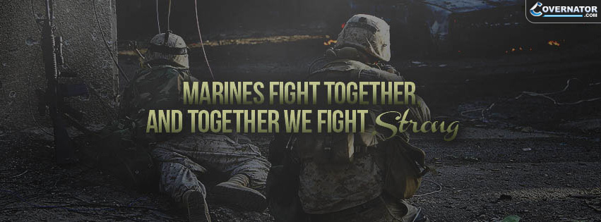 Marines Fight Together And Together We Fight Strong Facebook Cover