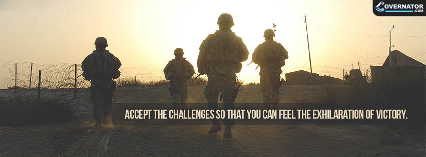 Accept The Challenges So That You Can Feel The Exhilaration Of Victory. Facebook Cover