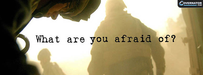 What Are You Affraid Of ? Facebook Cover