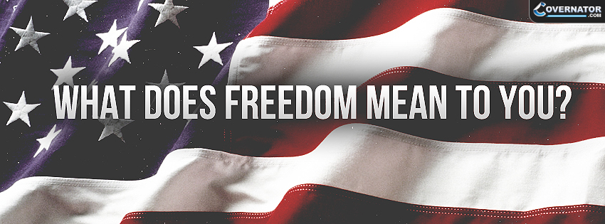 what does freedom mean to you ? Facebook cover